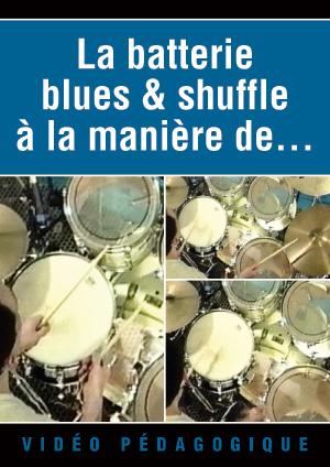 La batterie blues & shuffle à la manière de...