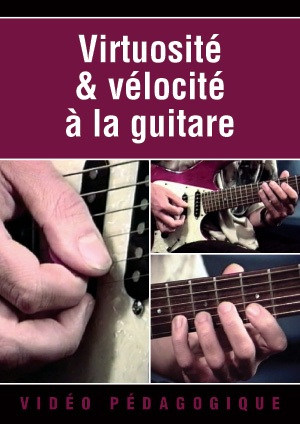 Virtuosité & vélocité à la guitare