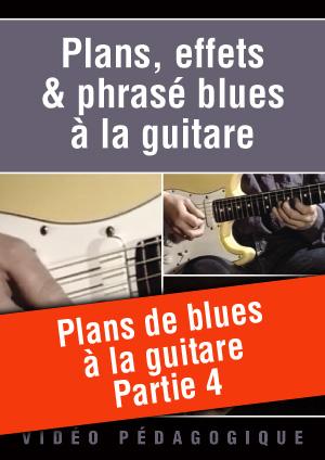 Plans de blues à la guitare - Partie 4