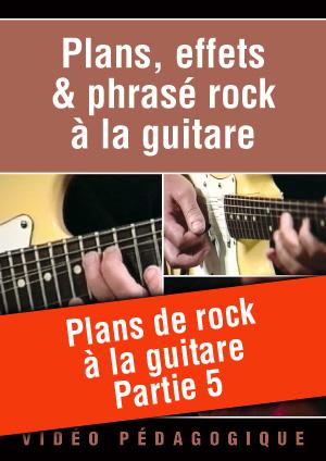 Plans de rock à la guitare - Partie 5