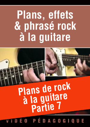 Plans de rock à la guitare - Partie 7
