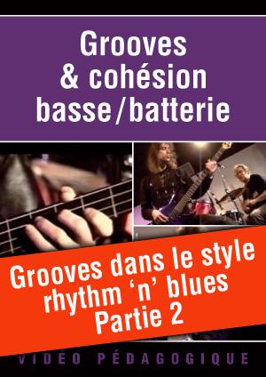 Grooves dans le style rhythm 'n' blues - Partie 2