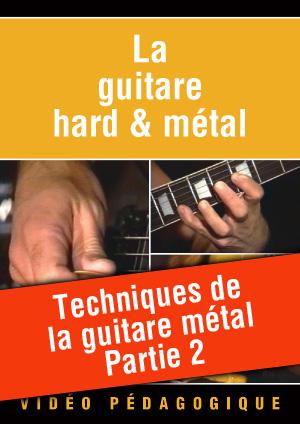 Techniques de la guitare métal - Partie 2