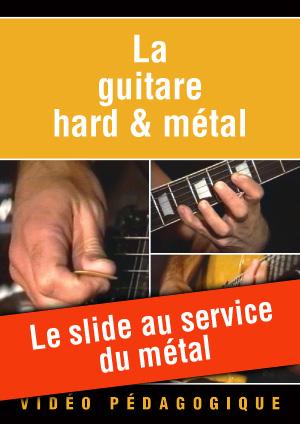 Le slide au service du métal