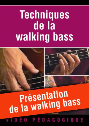 Présentation de la walking bass