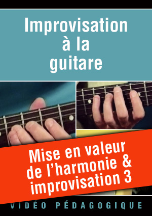 Mise en valeur de l'harmonie & improvisation 3
