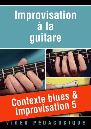 Contexte blues & improvisation 5