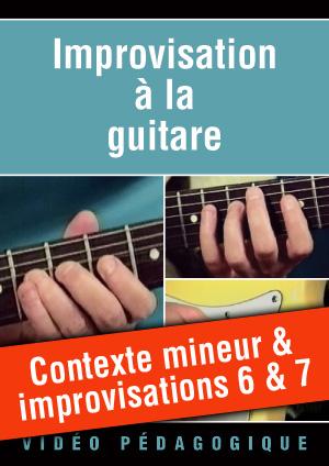 Contexte mineur et improvisations 6 & 7