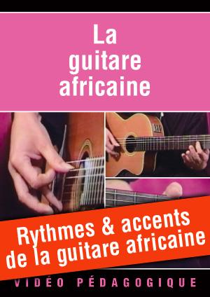 Rythmes & accents de la guitare africaine