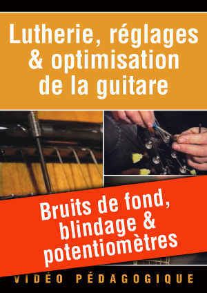 Bruits de fond, blindage & potentiomètres