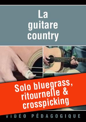 Solo bluegrass, ritournelle & crosspicking