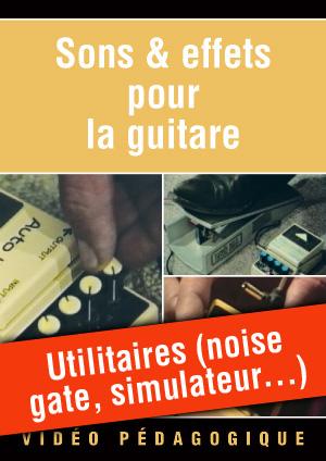 Utilitaires (noise gate, simulateur...)