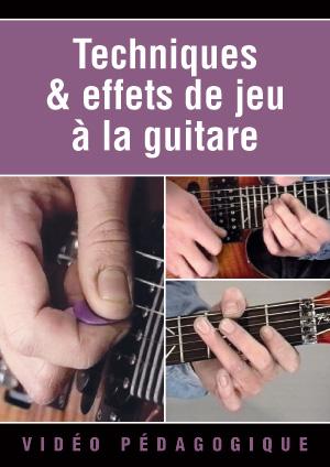 Techniques & effets de jeu à la guitare