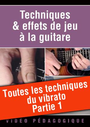 Toutes les techniques du vibrato - Partie 1