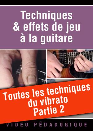 Toutes les techniques du vibrato - Partie 2
