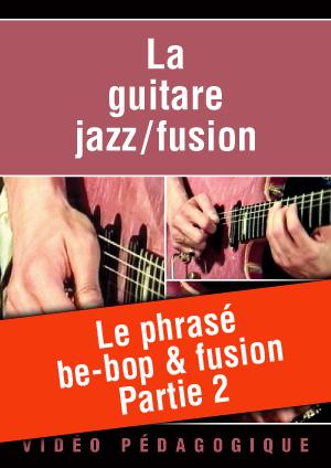Le phrasé be-bop & fusion - Partie 2