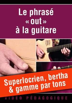 Superlocrien, bertha & gamme par tons
