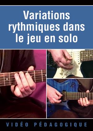 Variations rythmiques dans le jeu en solo