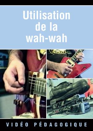 Utilisation de la wah-wah