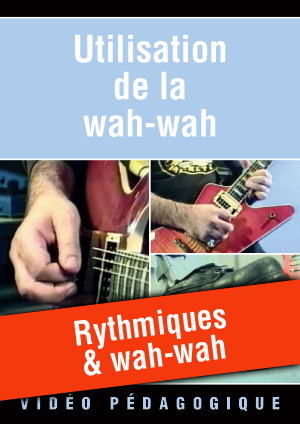 Rythmiques & wah-wah