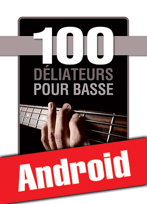 100 déliateurs pour basse (Android)