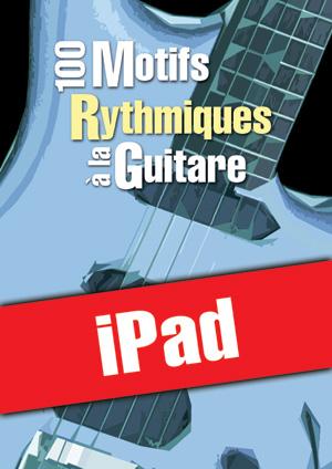 100 motifs rythmiques à la guitare (iPad)