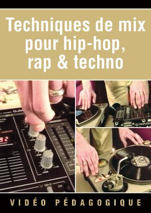 Techniques de mix pour hip-hop, rap & techno