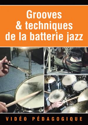 Grooves & techniques de la batterie jazz