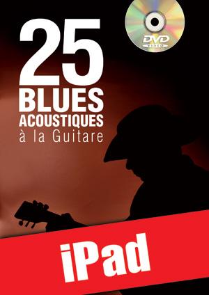 25 blues acoustiques à la guitare (iPad)