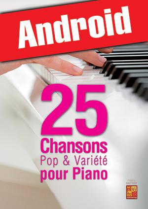 25 chansons pop & variété pour piano (Android)