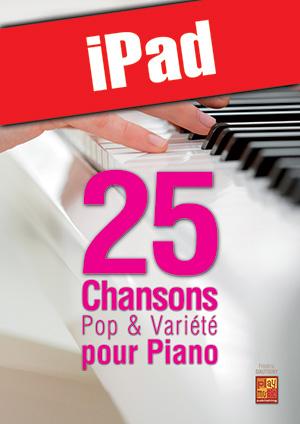 25 chansons pop & variété pour piano (iPad)