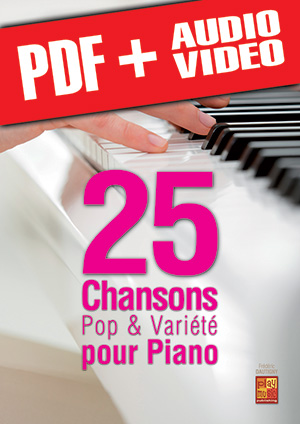 25 chansons pop & variété pour piano (pdf + mp3 + vidéos)