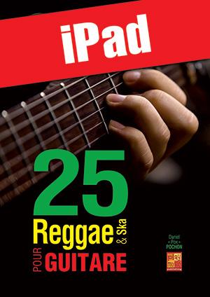 25 reggae & ska pour guitare (iPad)