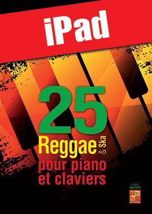 25 reggae & ska pour piano et claviers (iPad)
