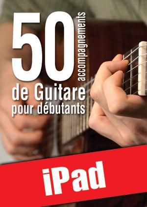 50 accompagnements de guitare pour débutants (iPad)