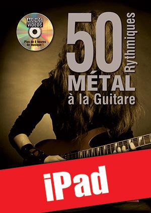 50 rythmiques métal à la guitare (iPad)