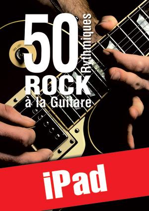 50 rythmiques rock à la guitare (iPad)