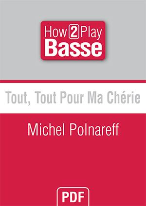 Tout, Tout Pour Ma Chérie - Michel Polnareff