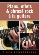 Plans, effets & phrasé rock à la guitare