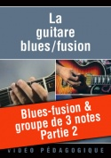 Blues-fusion & groupe de 3 notes - Partie 2