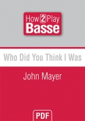 Who Did You Think I Was - John Mayer