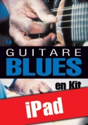 La guitare blues en kit (iPad)