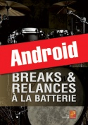 Breaks & relances à la batterie (Android)