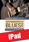 Accompagnements & solos blues à la guitare (iPad)