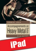 Accompagnements & solos heavy metal à la guitare (iPad)