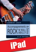 Accompagnements & solos rock 'n' roll et rockabilly à la guitare (iPad)