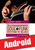 Accompagnements soul, rhythm 'n' blues & funk à la guitare (Android)