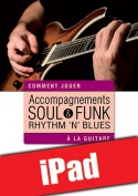 Accompagnements soul, rhythm 'n' blues & funk à la guitare (iPad)