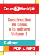 Construction du blues à la guitare - Volume 1