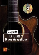 Je débute la guitare blues acoustique